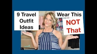 9 Travel Outfit Ideas (Wear This Not That)