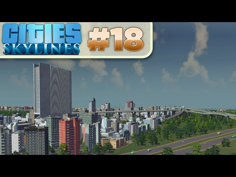 Cities Skylines :: # 18 - Upward Construction!