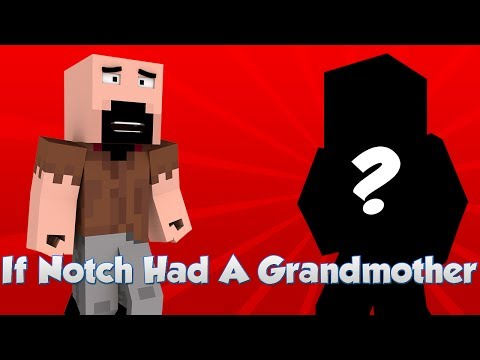 If Notch Had A Grandmother Part #1 Minecraft