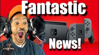 FANTASTIC NINTENDO SWITCH NEWS