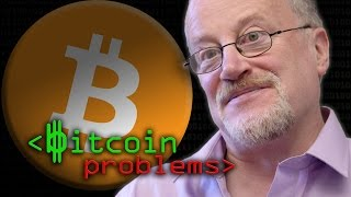 Bitcoin Problems - Computerphile