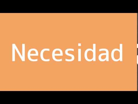 How to say Necessity in Spanish