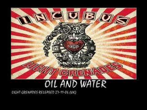 Incubus - Oil And Water