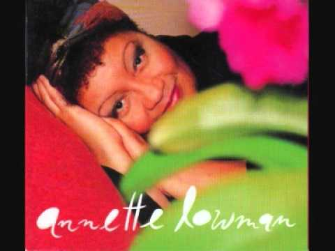 Annette Lowman - Why did I choose you
