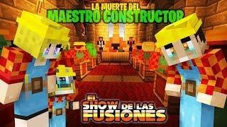 EL FUNERAL DEL MAESTRO CONSTRUCTOR!! - EL SHOW DE LAS FUSIONES