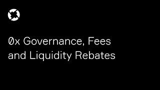 0x Governance, Fees and Liquidity Rebates