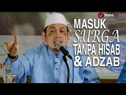 Ceramah Islam: Masuk Surga Tanpa Hisab Dan Adzab - Ustadz Ahmad Zainuddin