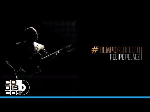 Felipe Peláez & Manuel Julián - Me Caso Contigo (Tiempo Perfecto)