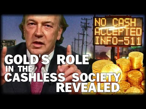 THE ROLE OF GOLD IN THE CASHLESS SOCIETY REVEALED BY FINANCIAL THREAT ADVISOR JIM RICKARDS