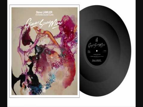 Steve Lawler ft. Roland Clark - Gimme Some More (Original Mix)