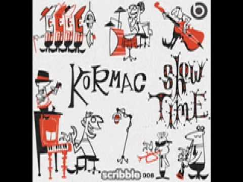 Kormac - Show Time (Single Mix) [Scribble Records]
