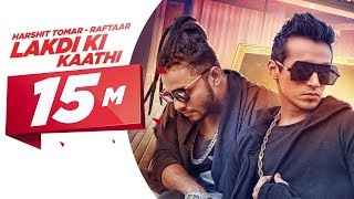 Lakdi Ki Kaathi | Harshit Tomar Feat.Raftaar | JSL | Latest Punjabi Song 2016