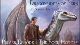 The Book History (Pern Primer Episode 1)