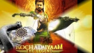 Kochadaiyaan - kochadaiyaan movie first look Songs - hd