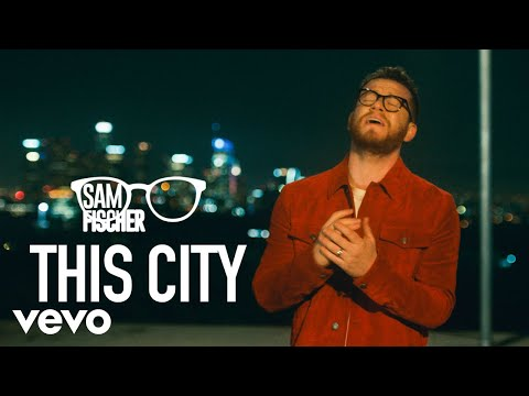 Sam Fischer - This City (Official Video)