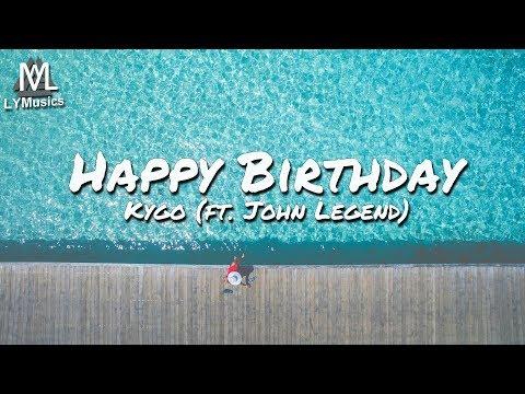 Kygo - Happy Birthday (ft. John Legend) (Lyrics)