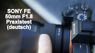 Sony FE 50mm F1.8 E-Mount Praxistest Deutsch