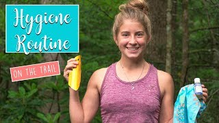 MY HYGIENE ROUTINE ON THE APPALACHIAN TRAIL