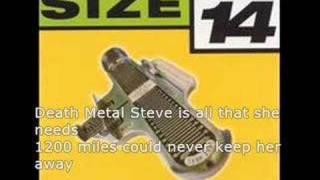 Watch Size 14 Death Metal Steve video