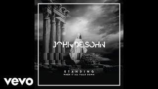 download lagu John De Sohn - Standing When It All Falls gratis