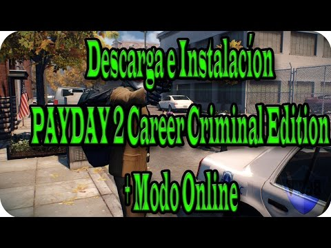 Tutorial | Descarga e Instalacíon de PAYDAY 2 Career Criminal Edition + Modo Online Full en Español