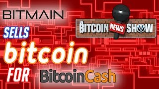 The Bitcoin News Show #85 - Bitmain sells BTC for BCH, Responsible Disclosure, SparkSwap