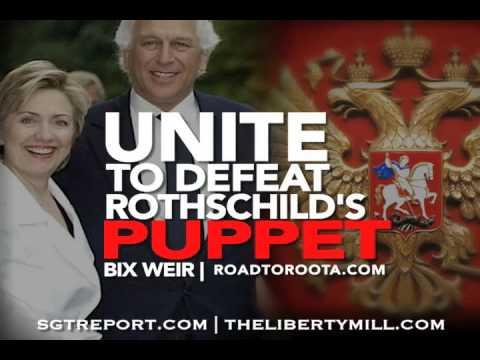 SGT Report :UNITE TO DEFEAT ROTHSCHILD'S PUPPET    BIX WEIR