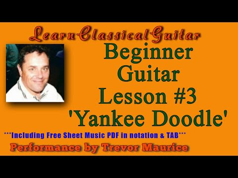 0 Beginner Guitar Lesson #3   Yankee Doodle for classical guitar