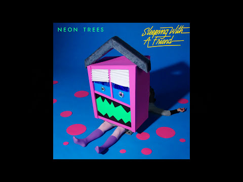 Neon Trees - Sleeping With A Friend (Audio)