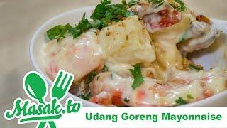 Udang Goreng Mayonnaise | Resep #205