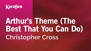 Karaoke Arthur's Theme (The Best That You Can Do) - Christopher Cross *