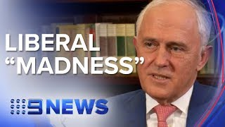 Malcolm Turnbull lashes out at former Liberal colleagues  Nine News Australia