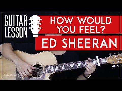 How Would You Feel Guitar Tutorial - Ed Sheeran Guitar Lesson 🎸 |Chords + Solo Tabs + Guitar Cover|