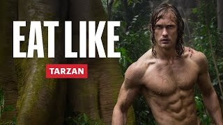 Everything Alexander Skarsgård Ate To Get Shredded for Tarzan | Eat Like a Celebrity | Men's Health