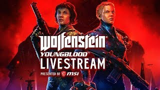 Wolfenstein: Youngblood Livestream with Persia and Ben
