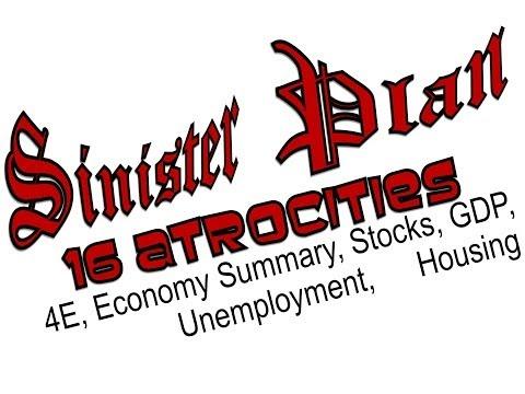 Sinister Plan 16 Atrocies - 4E - Economy Summary - Stocks, GDP, Unemployment, Housing