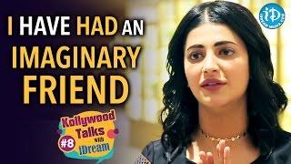 I Have Had an Imaginary Friend - Shruti Haasan | Kollywood Talks With iDream