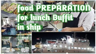 FOOD PREPARATION of LUNCH BUFFIT in ship