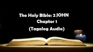 (24) The Holy Bible: 2 JOHN  Chapter 1 (Tagalog Audio)