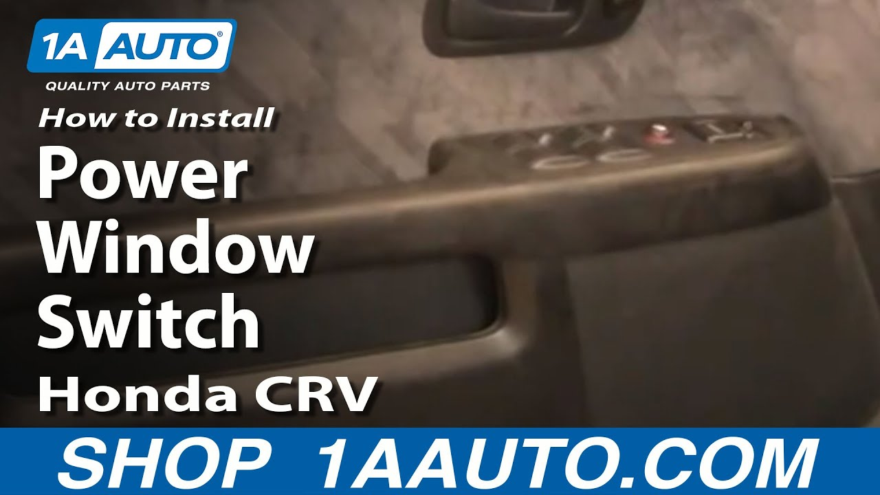 How to install replace power window switch honda cr v 02 for 1999 honda crv window motor replacement
