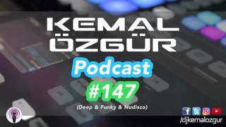 KEMAL ÖZGÜR #Podcast #147 (Deep & Funky & Nudisco)