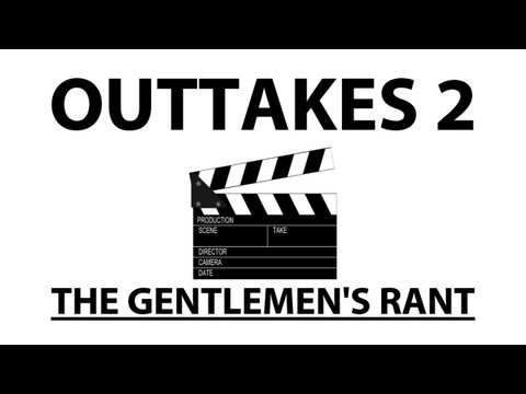 The Gentlemen's Rant Outtakes 2