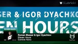 Roman Messer & Igor Dyachkov - Eleven Hours (Eximinds Remix)