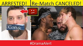 YouTuber ARRESTED for Threatening YouTube! #DramaAlert KSI & Logan Paul Re-Match CANCELLED!