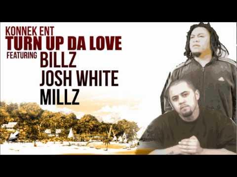 BILLZ FEAT. JOSH WHITE&MILLZ - TURN UP DA LOVE