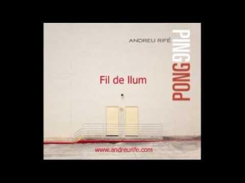 Andreu Rife - Fil De Llum