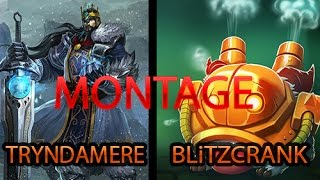 TRYNDAMERE LOL and BLITZCRANK MONTAGE BEST GAMES LEAGUEOFLEGENDS