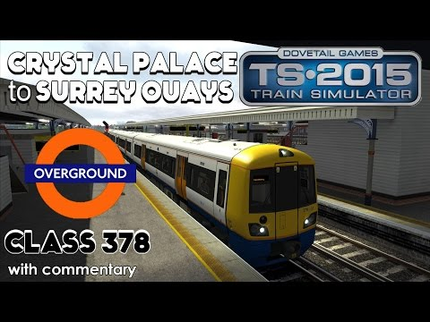 Train Simulator 2015 Lets Play | Class 378: Crystal Palace to Surrey Quays