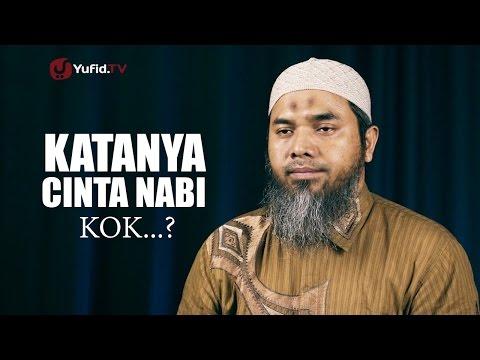 Serial Aqidah Islam 66: Katanya Cinta Nabi Koq... - Ustadz Afifi Abdul Wadud