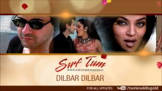 Download Dilbar Dilbar Full Song (Audio)   Sirf Tum   Sanjay Kapoor, Sushmita Sen, Priya Gill 3Gp Mp4